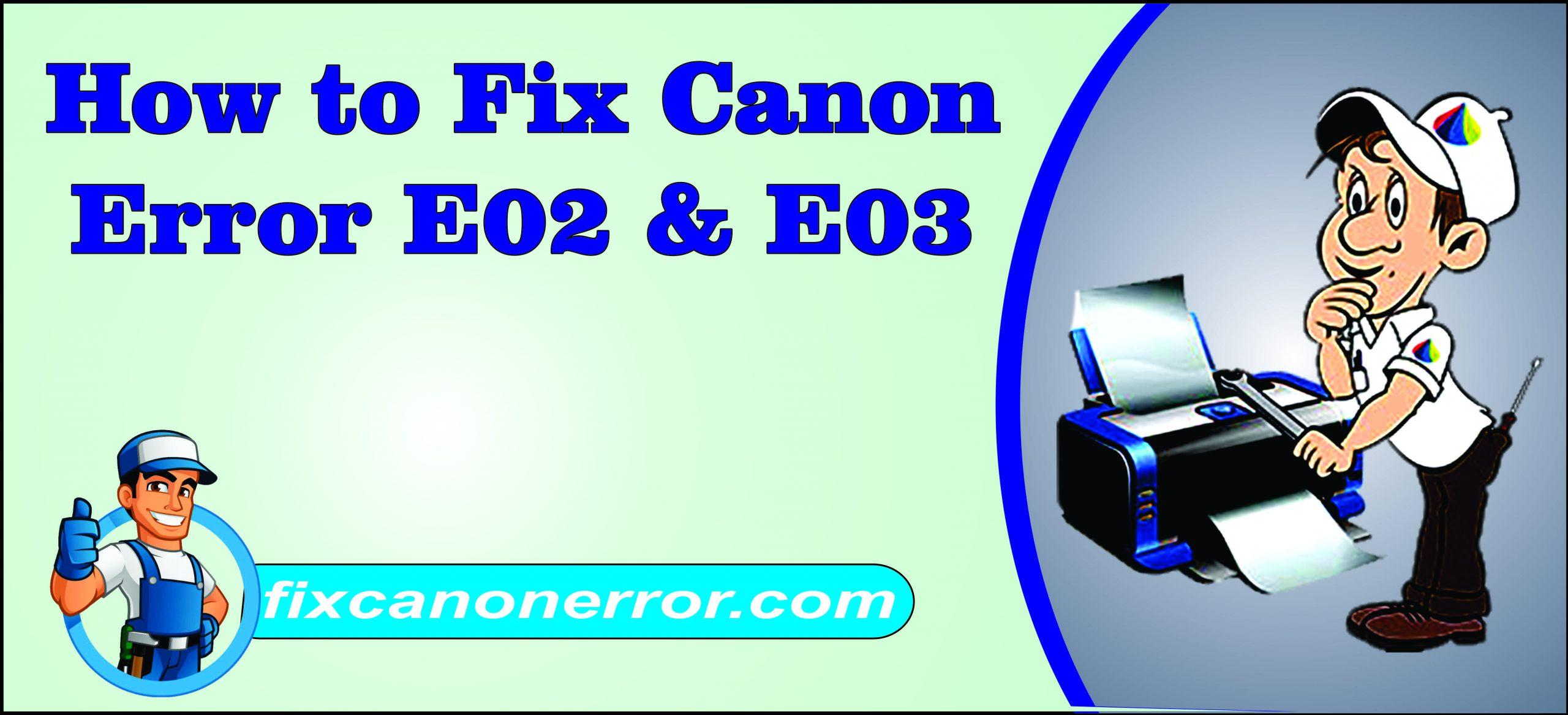 Error E02 & Error E03