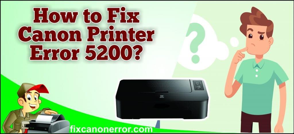 fix canon error 5200