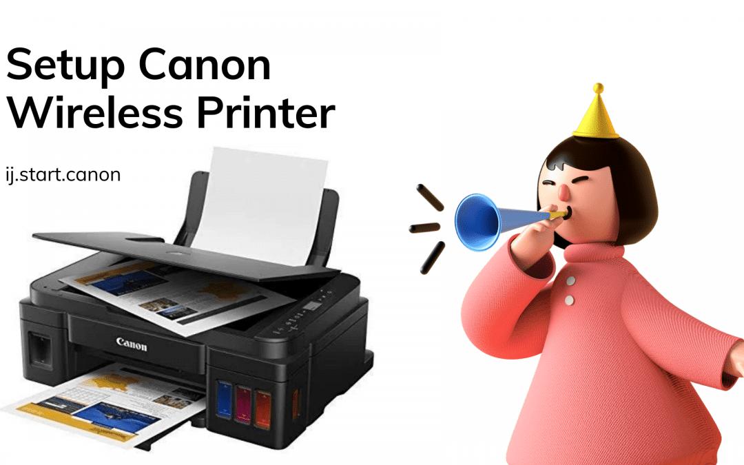 Setup Canon Wireless Printer | ij.start.canon