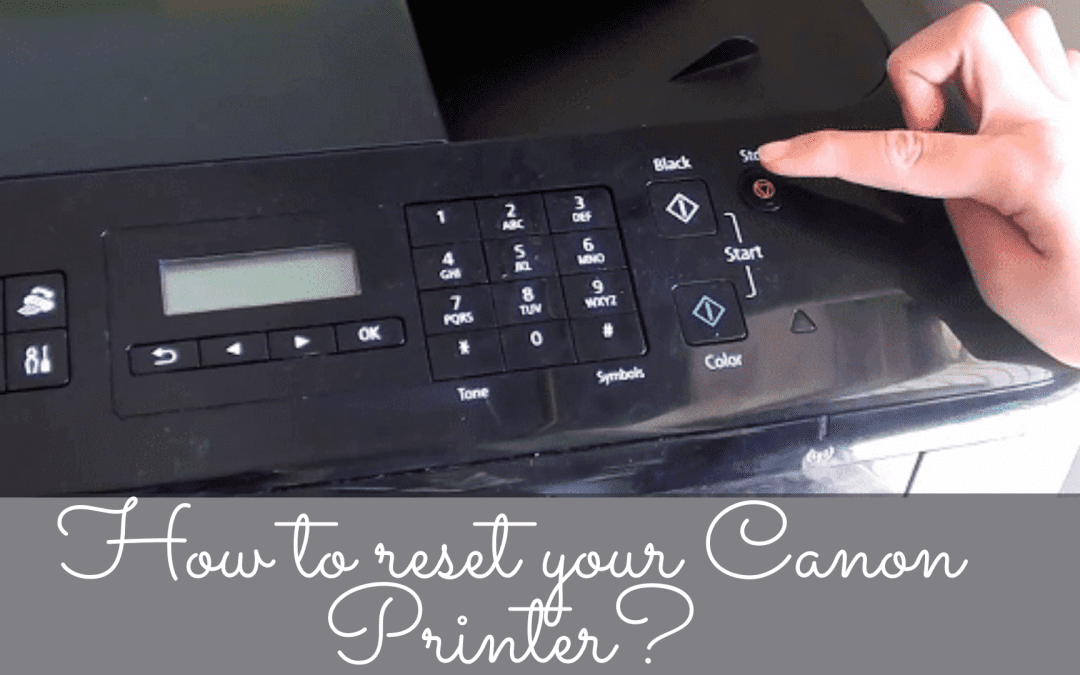 How to reset your Canon Printer?