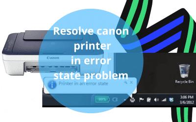 Resolve canon printer in error state problem?